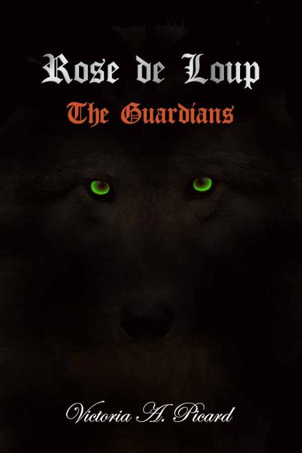 Rose de Loup: The Guardians
