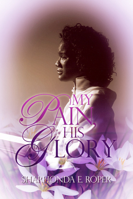 My Pain, His Glory