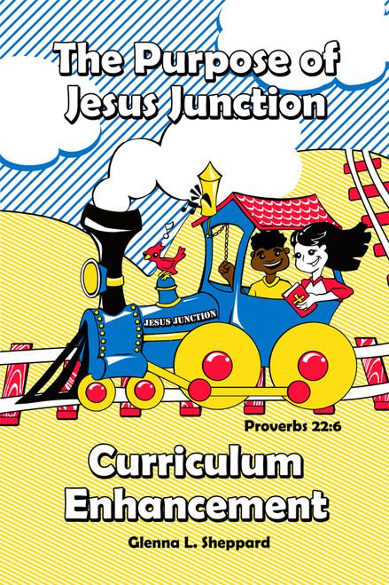 """The Purpose of Jesus Junction """"Curriculum Enhancement"""""""