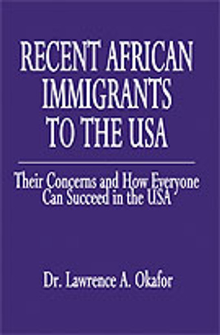 Recent African Immigrants to the USA: Their Concerns and How Everyone Can Succeed in the USA