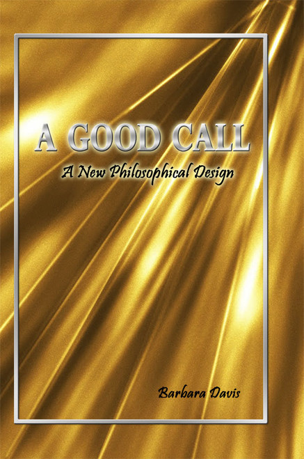 A Good Call: A New Philosophical Design