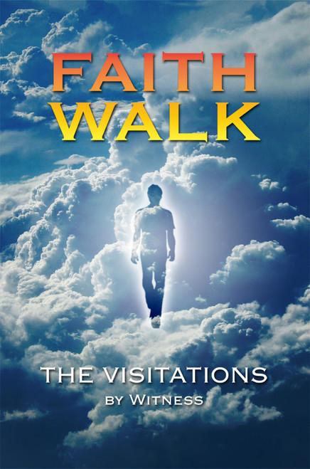 Faith Walk: The Visitations