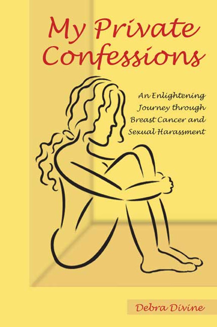 My Private Confessions: An Enlightening Journey through Breast Cancer and Sexual Harassment