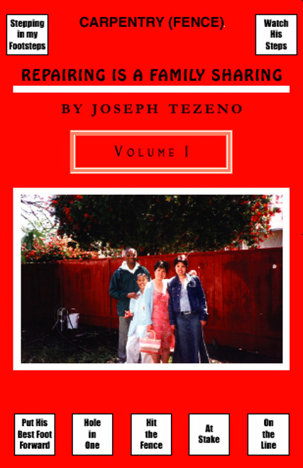 Repairing Is a Family Sharing: Carpentry (Fence) Volume I