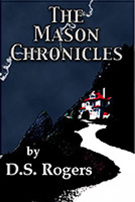The Mason Chronicles by D.S. Rogers