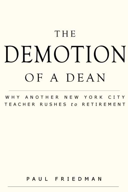 The Demotion of a Dean: Why Another New York City Teacher Rushes to Retirement