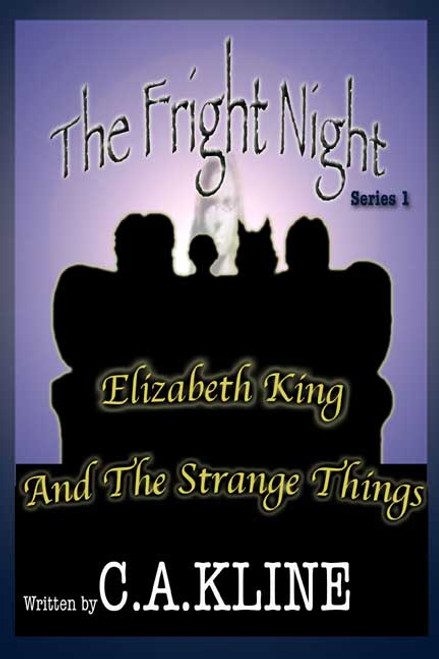 The Fright Night Series: Elizabeth King and The Strange Things