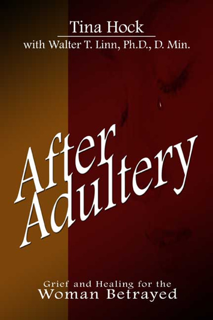 After Adultery: Grief and Healing for the Woman Betrayed