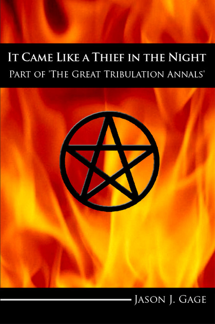 It Came Like a Thief in the Night: Part of 'The Great Tribulation Annals'