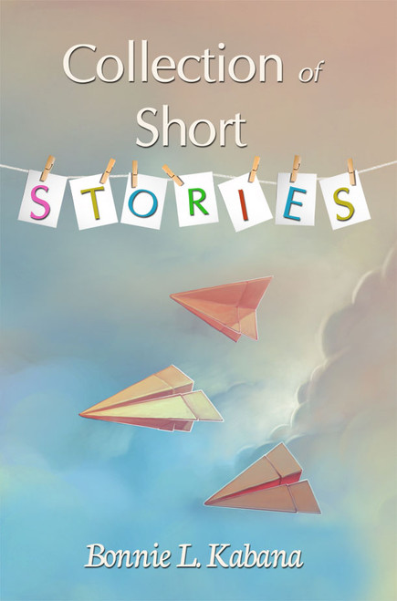 Collection of Short Stories (by Bonnie Kabana)