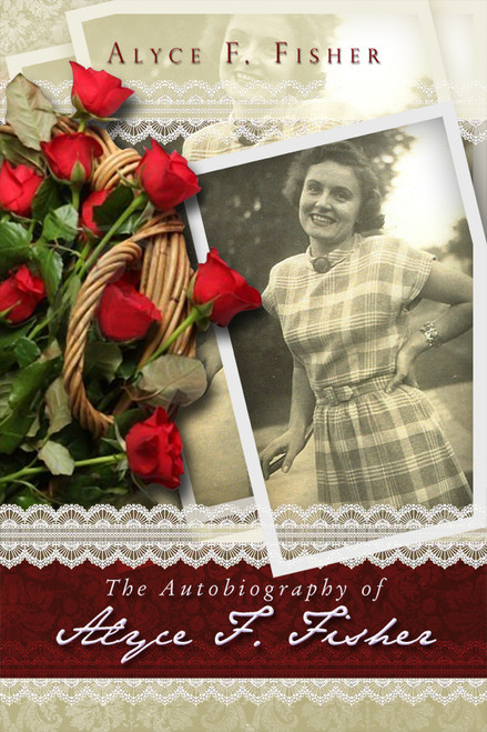 The Autobiography of Alyce F. Fisher