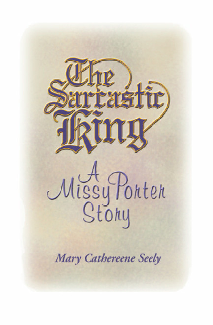 The Sarcastic King! A Missy Porter Story