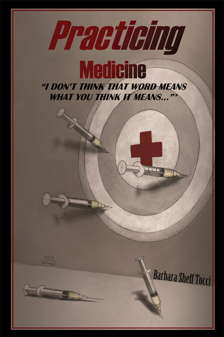 """Practicing Medicine: """"I Don't Think That Word Means What You Think It Means…"""""""