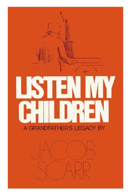 Listen My Children: A Grandfather's Legacy