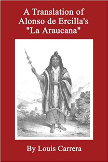 A Translation of Alonso de Ercilla's 'La Araucana'