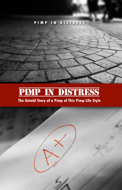 Pimp in Distress: The Untold Story of a Pimp of This Pimp Life Style