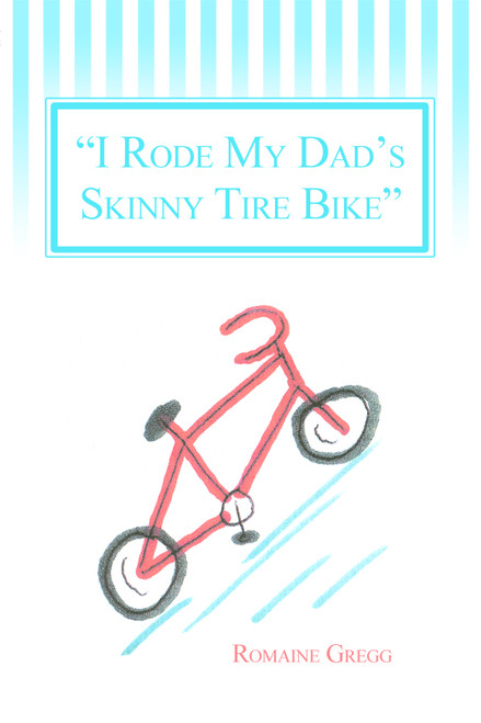 I Rode My Dad's Skinny Tire Bike