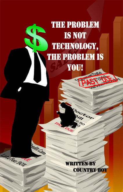 The Problem Is Not Technology, the Problem Is You!