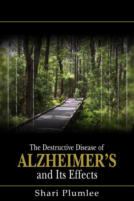 The Destructive Disease of Alzheimer's and Its Effects