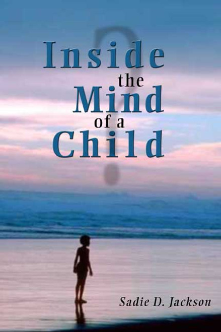 Inside the Mind of a Child