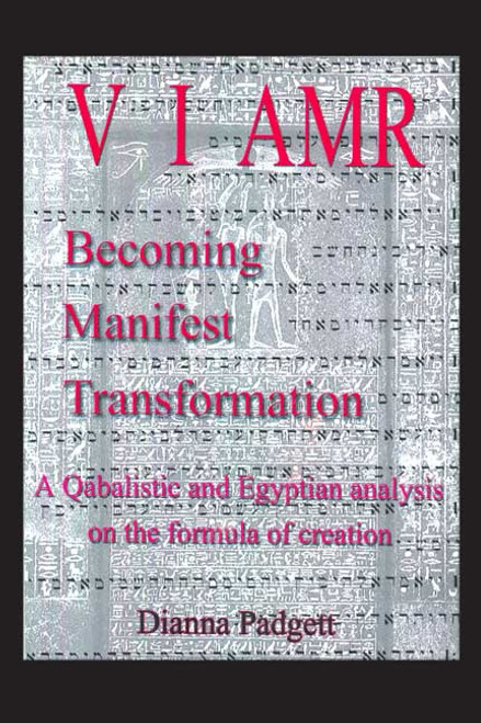 Becoming Manifest Transformation: A Qabalistic and Egyptian Analysis of the Formula of Creation