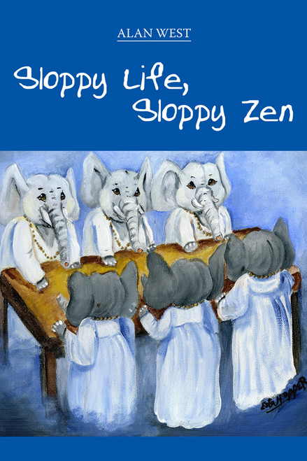 Sloppy Life, Sloppy Zen