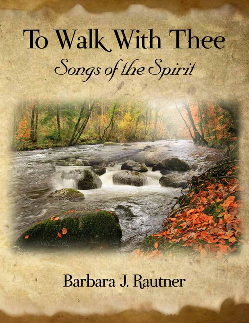 To Walk With Thee: Songs of the Spirit