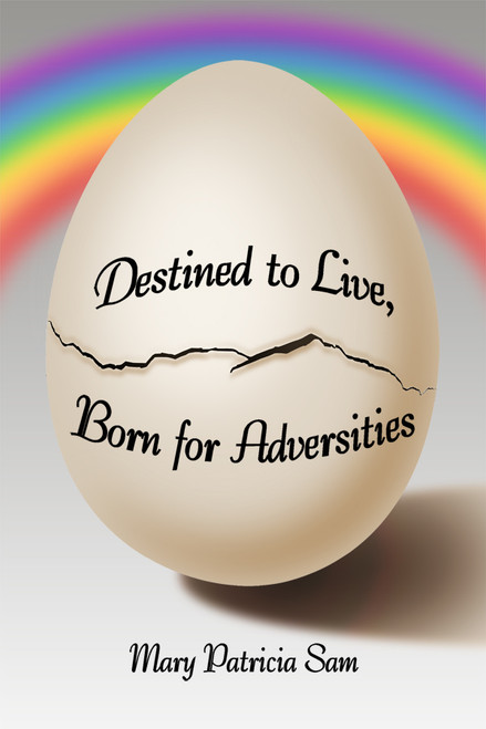 Destined to Live, Born for Adversities