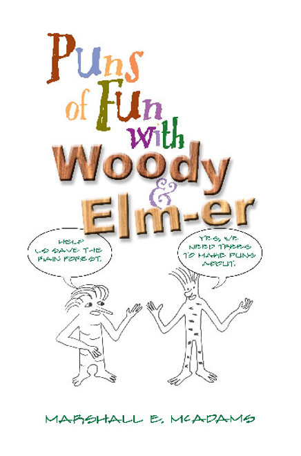 Puns of Fun with Woody and Elmer