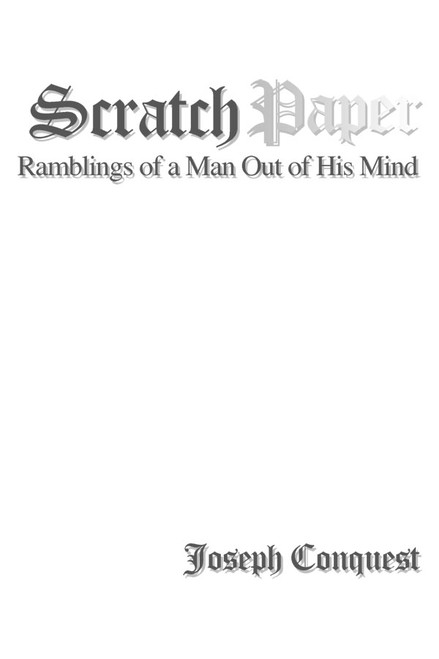 Scratch Paper: Ramblings of a Man Out of His Mind