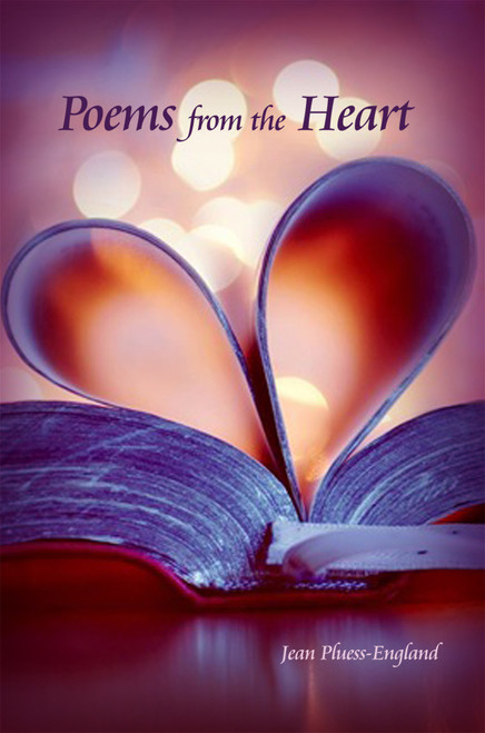 Poems from the Heart (by Jean Pluess-England)
