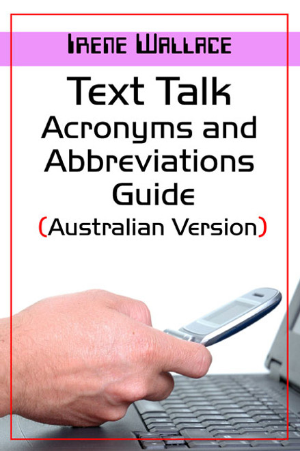 Text Talk Acronyms and Abbreviations Guide (Australian Version)