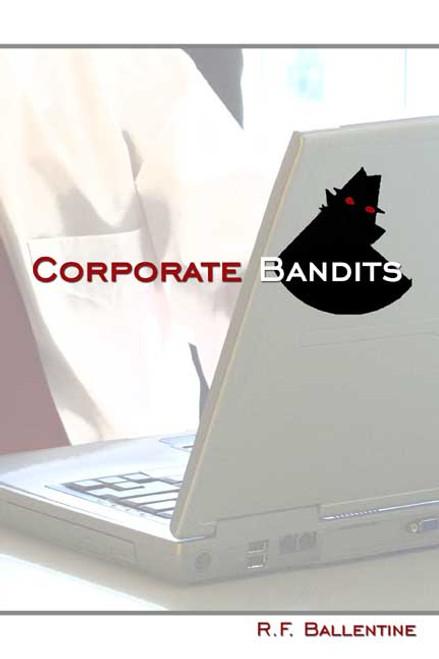 Corporate Bandits