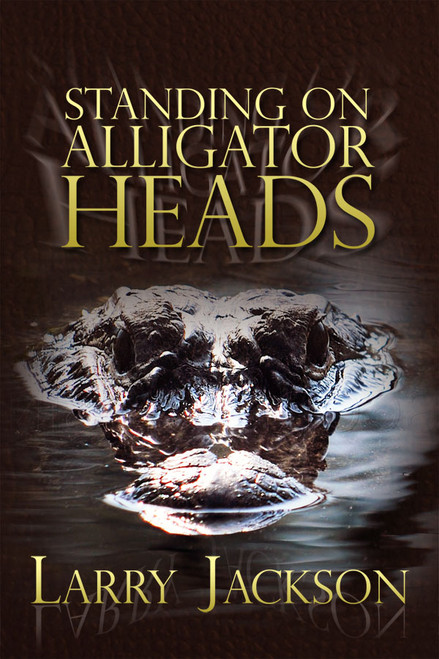 Standing on Alligator Heads