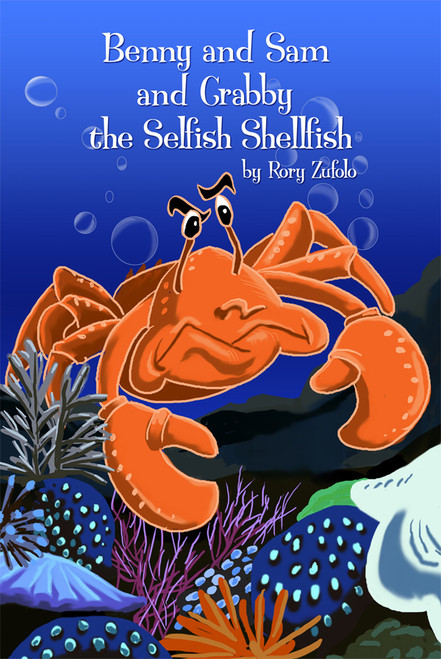 Benny & Sam and Crabby the Selfish Shellfish