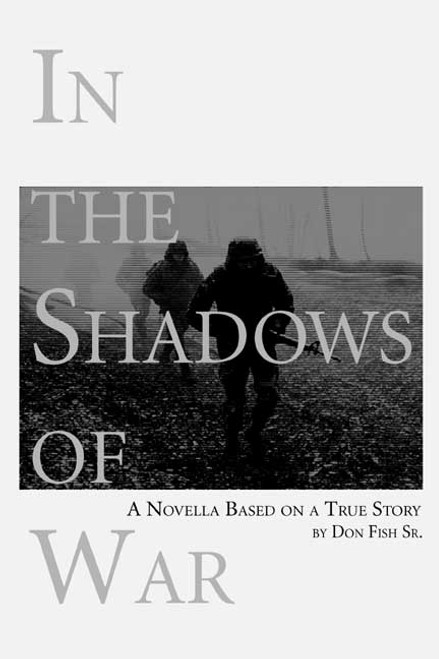 In the Shadows of War: A Novella Based on a True Story