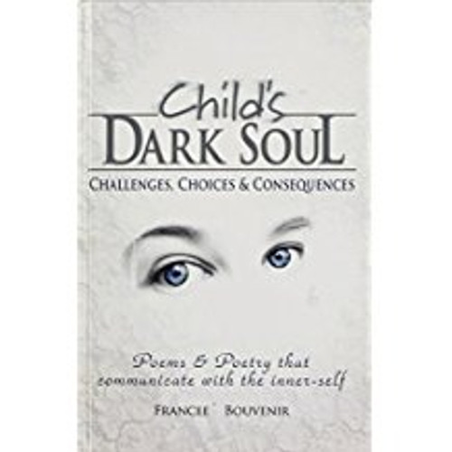 Child's Dark Soul: Challenges, Choices & Consequences