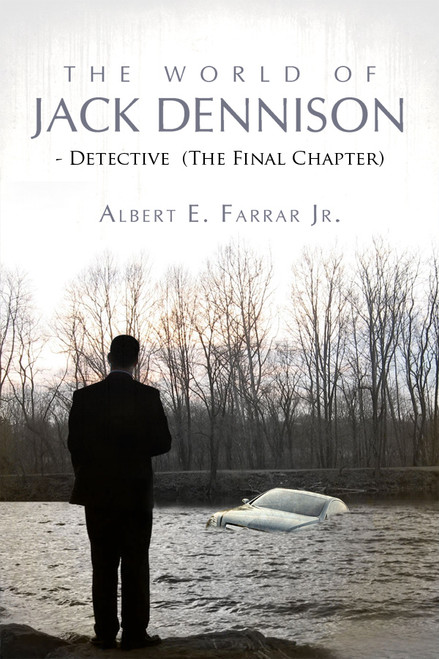 The World of Jack Dennison-Detective: (The Final Chapter)
