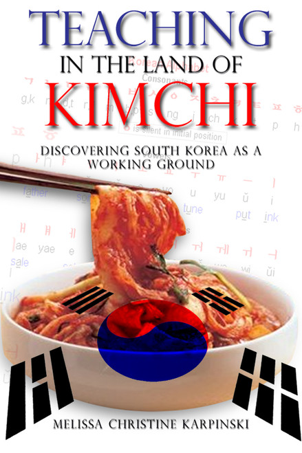 Teaching in the Land of Kimchi: Discovering South Korea as a Working Ground