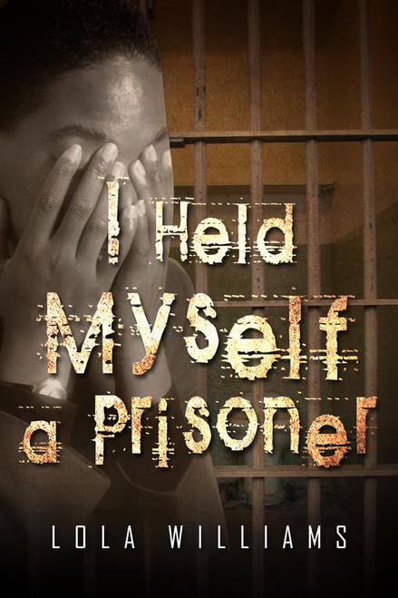 I Held Myself a Prisoner