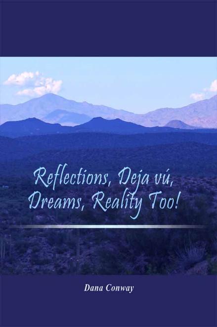 Reflections, Deja vu, Dreams, Reality Too!