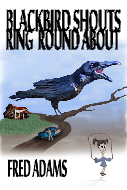 Blackbird Shouts Ring 'Round About