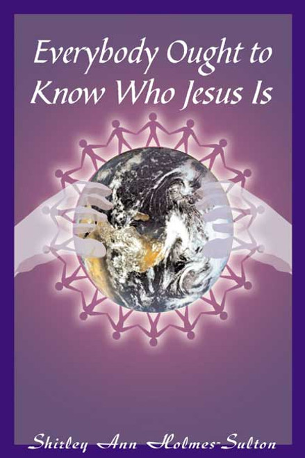 Everybody Ought to Know Who Jesus Is