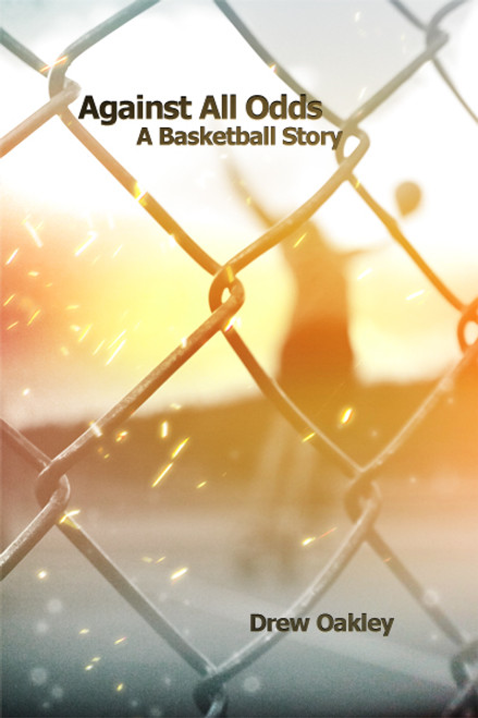 Against All Odds: A Basketball Story
