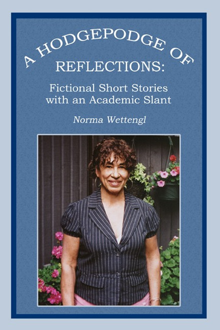 A Hodgepodge of Reflections: Fictional Short Stories with an Academic Slant