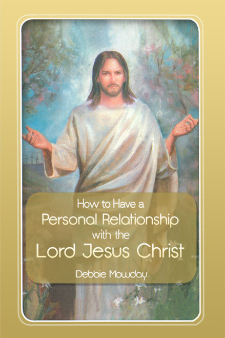 How to have a personal relationship with the lord jesus christ how to have a personal relationship with the lord jesus christ ebook rosedog books fandeluxe Epub