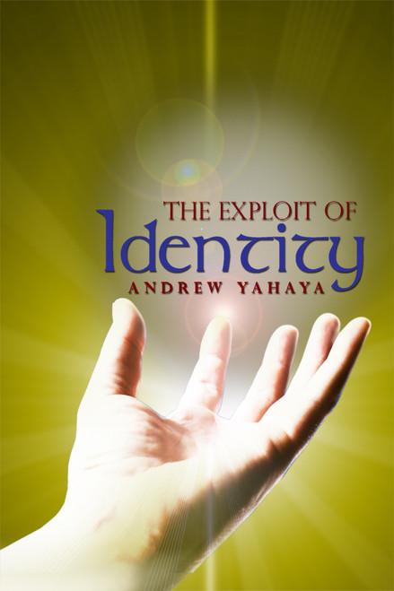 The Exploit of Identity