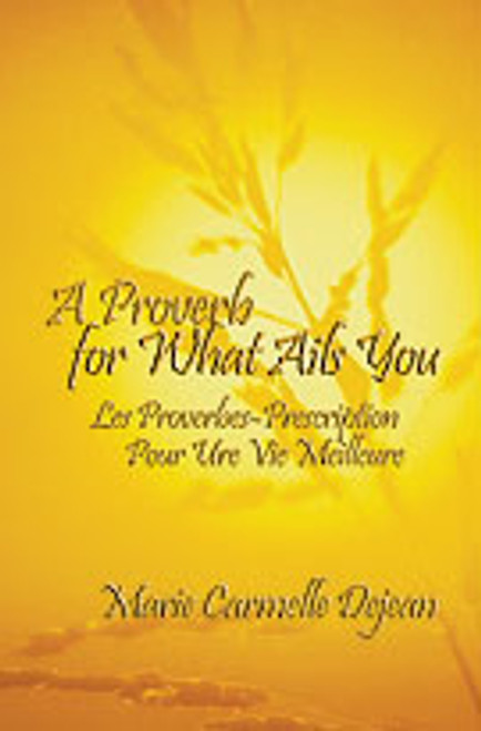A Proverb for What Ails You by Marie Carmelle Dejean