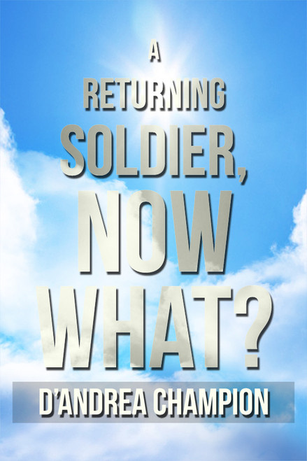 A Returning Soldier, Now What?