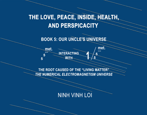 The Love, Peace, Inside, Health, and Perspicacity: Book 5: Our Uncle's Universe